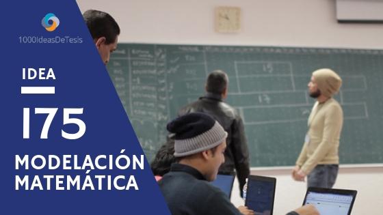 Idea de tesis 175 de 1000 ideas de tesis:¿Cómo utilizar la modelación matemática concreta para la enseñanza de la matemática escolar?