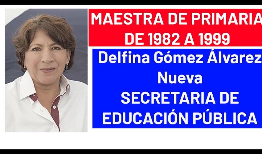 ¿Quién es Delfina Gómez Álvarez? la nueva SECRETARIA DE EDUCACIÓN PÚBLICA