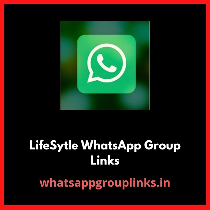 Life Style WhatsApp Group Links
