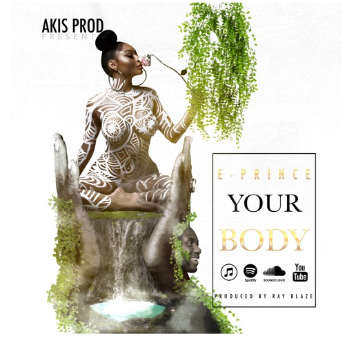 AUDIO & VIDEO: E-Prince – Your Body