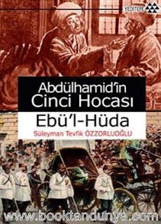 Süleyman Tevfik Özzorluoğlu - Abdülhamid'in Cinci Hocası Ebü'l-Hüda