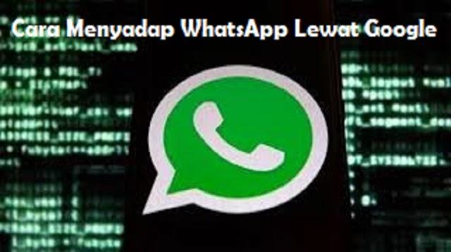 Cara Menyadap Whatsapp Lewat Google 2021 Cara1001