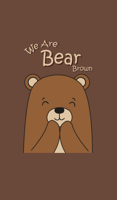 WE ARE BEAR BROWN