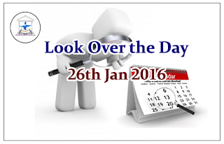 Look Over the Day – 26th Jan 2016