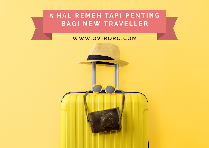 5 Hal Remeh Tapi Penting Bagi New Traveller