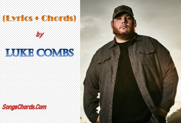 Song Lyrics and Chords by Luke Combs