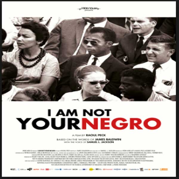 I Am Not Your Negro, Film I Am Not Your Negro, I Am Not Your Negro Synopsis, I Am Not Your Negro Review, I Am Not Your Negro Trailer, I Am Not Your Negro Movie, Download Poster Film I Am Not Your Negro 2017