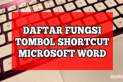 150+ Daftar Fungsi Tombol Shortcut Keyboard Pada Microsoft Word