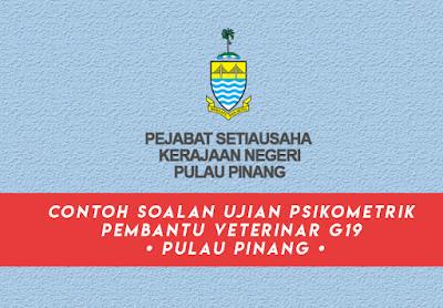 Contoh Soalan Ujian Psikometrik Pembantu Veterinar G19 [ Pulau Pinang ]