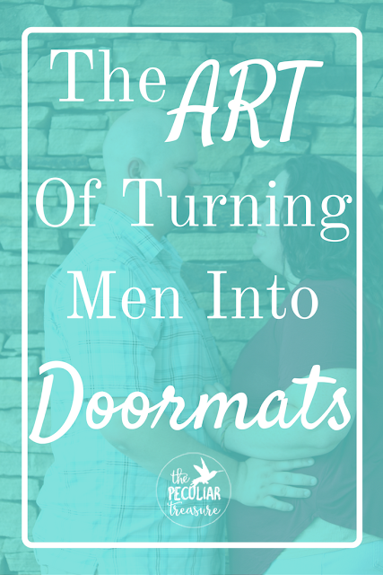 The Art of Turning Men Into Doormats