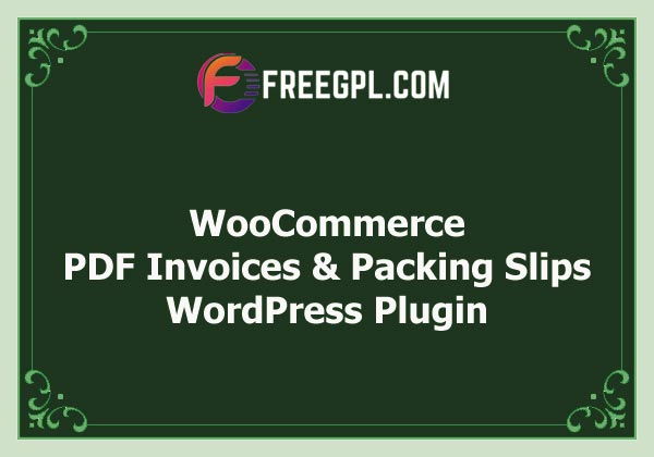 WooCommerce PDF Invoices & Packing Slips Nulled Download Free