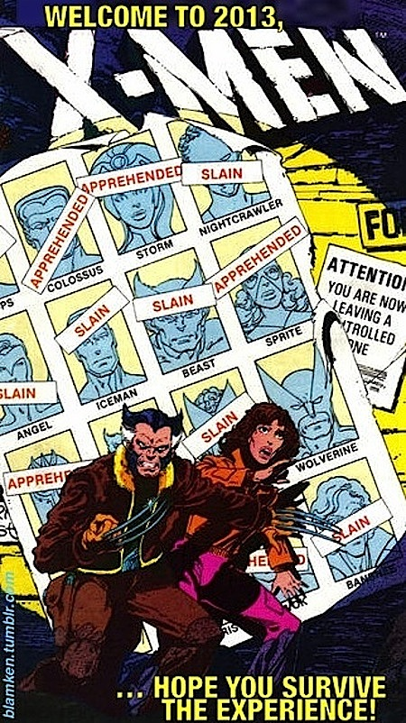 Art of older Wolverine and Kitty/Kate Pryde cornered in front of a wall, spotlight on them and the poster behind them listing mutants who have been captured or killed, from the cover to 'X-Men' #141 with new text reading 'Welcome to 2013, X-Men... Hope You Survive the Experience!'