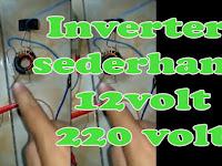 Cara membuat Rangkaian Inverter 220v Sederhana