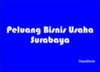 Peluang Usaha Terbaru di Surabaya Tahun Ini