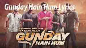 Gunday Hain Hum Lyrics