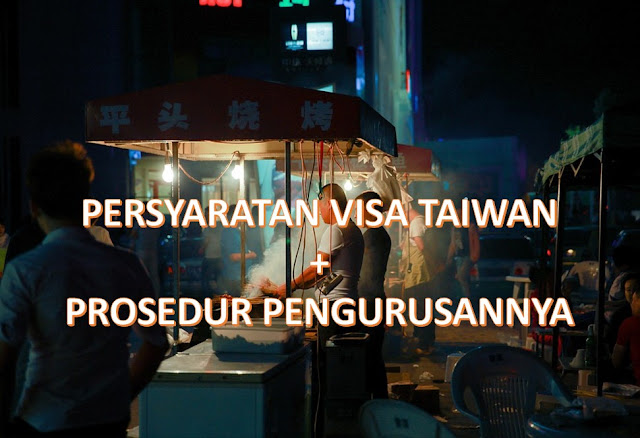 PERSYARATAN VISA TAIWAN
