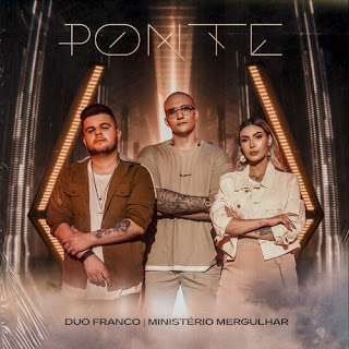 Baixar Música Gospel Ponte - Duo Franco Mp3