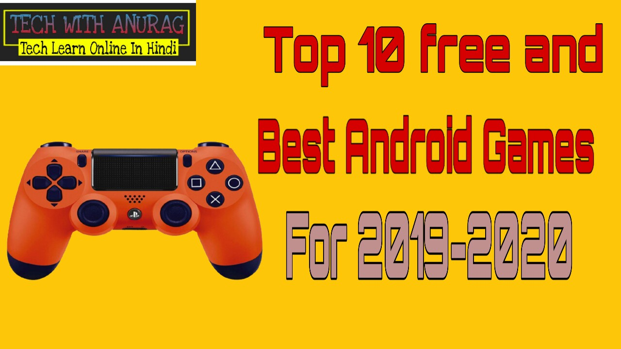 2020 Best Free Games 10 Best Android Games In 2019 2020 ~ TECH WITH ANURAG   Online