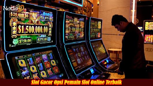 Slot Gacor Opsi Pemain Slot Online Terbaik