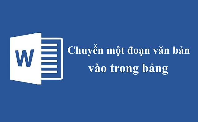 Cách chuyển một đoạn văn bản vào trong bảng Word