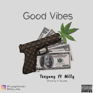 MUSIC: Teeyung ft Milly - Good Vibes