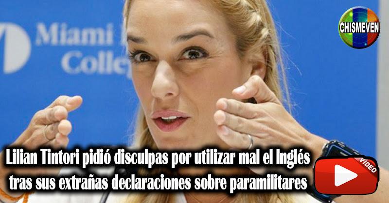 Lilian Tintori pidió disculpas por utilizar mal el Inglés tras sus extrañas declaraciones paramilitares