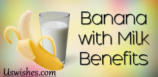 The benefits of banana with milk.