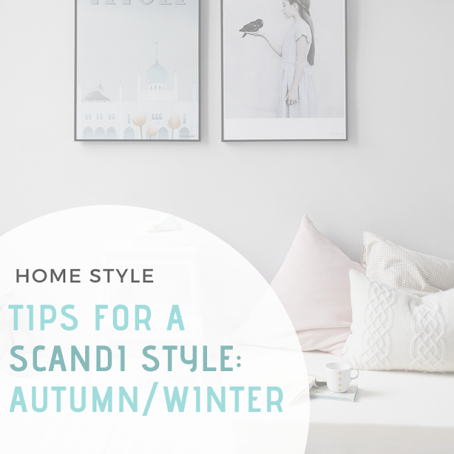 SCANDI STYLE HOME TIPS DECLUTTERING MINIMALIST COSY AUTUMN