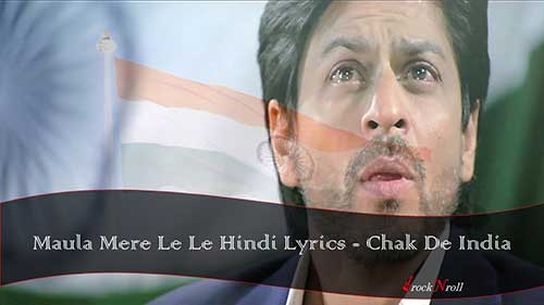 Maula-Mere-Le-Le-Hindi-Lyrics-Chak-De-India