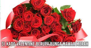 Kado Valentine Berupa Bunga Mawar Merah