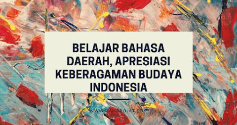 Belajar Bahasa Daerah, Apresiasi Keberagaman Budaya Indonesia