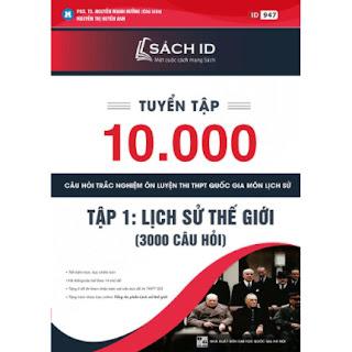 Tuyển Tập 10.000 Câu Hỏi Trắc Nghiệm Ôn Luyện Thi THPT Quốc Gia Môn Lịch Sử Tập 1 ebook PDF-EPUB-AWZ3-PRC-MOBI