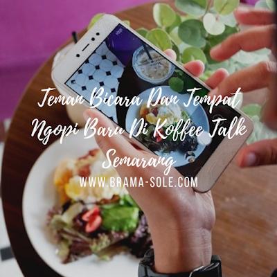 Teman Bicara Dan Tempat Ngopi Baru Di Koffee Talk Semarang