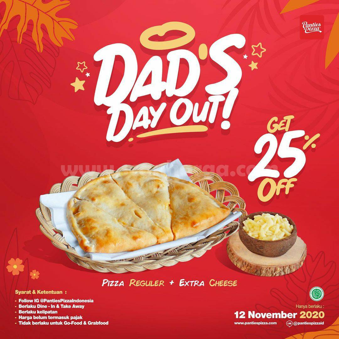 Panties Pizza Promo DAD'S DAY OUT: Diskon 25% setiap pembelian pizza reguler + extra cheese