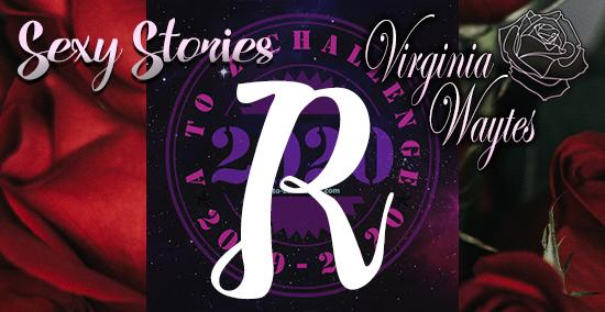 Virginia Waytes' Sexy Stories - AtoZChallenge 2020 - R
