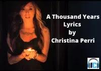 A Thousand Years Lyrics by Christina Perri