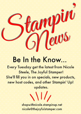 Stampin' News updates from Stampin' Up! and Nicole Steele The Joyful Stamper | host codes, new products, specials, events, & more