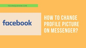 FIX - Can't Change profile picture on Messenger without Facebook