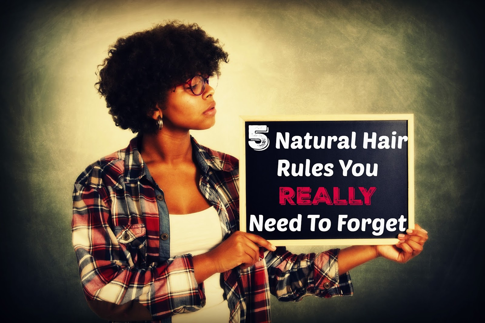 5 Natural Hair Rules You REALLY Need To Forget