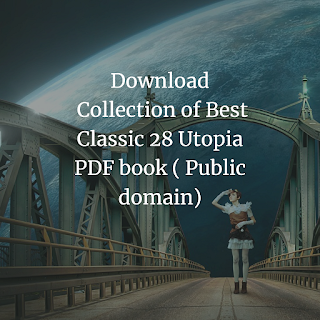 Collection of Best Classic 28 Utopia PDF book