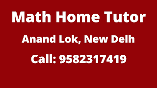 Best Maths Tutors for Home Tuition in Anand Lok, Delhi. Call:9582317419