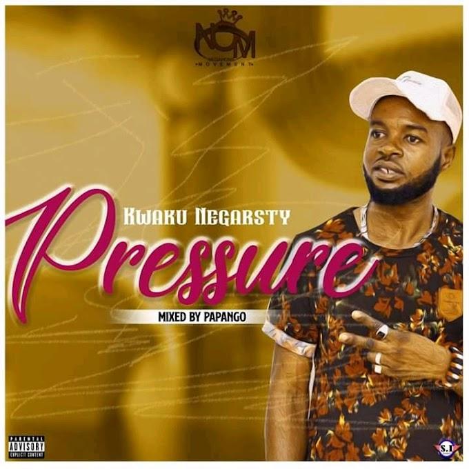 Kwaku Negarsty – Pressure (Mixed By Papango)