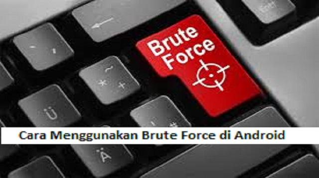 Cara Menggunakan Brute Force di Android