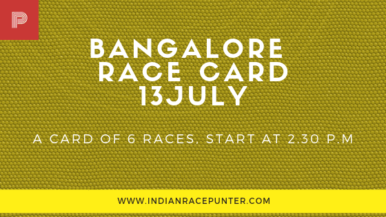Bangalore Race Card 13 July, trackeagle, track eagle, racingpulse, racing pulse