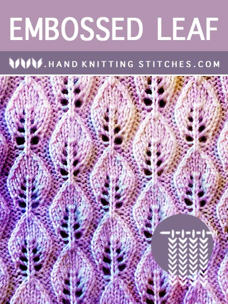 Hand Knitting Stitches - Embossed Leaf #LacePattern