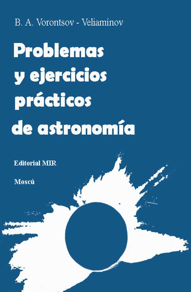 Problemas y ejercicios prácticos de astronomía – B. A. Vorontsov-Veliamínov