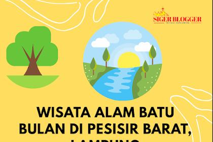 Wow, Wisata Alam Batu Bulan Pesisir Barat Lampung !