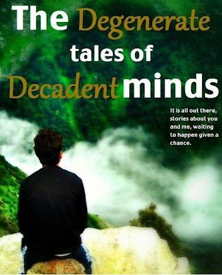 The Degenerate Tales of Decadent Minds Cover - a collection of six mesmerizing short stories by Atul Randev and a fascinating novella by Vidur Moudgil, book cover