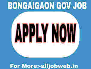 10th Pass Government Jobs in Bongaigaon - 10th Pass Recruitment 2021 all job web 2021