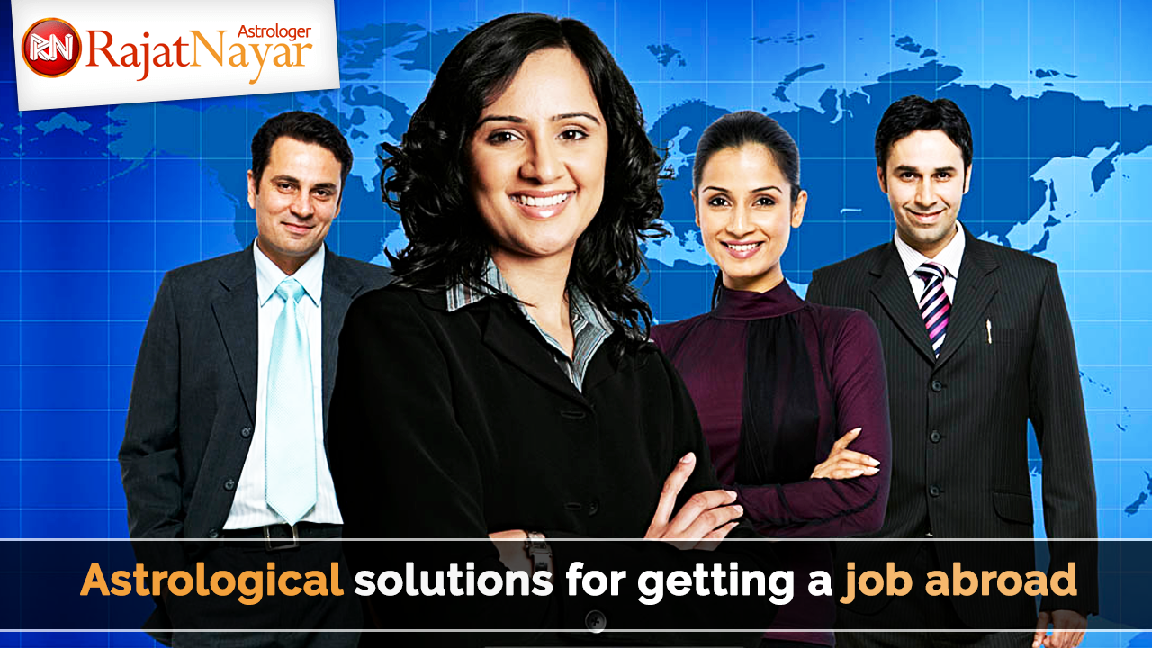 will i get a job abroad astrology